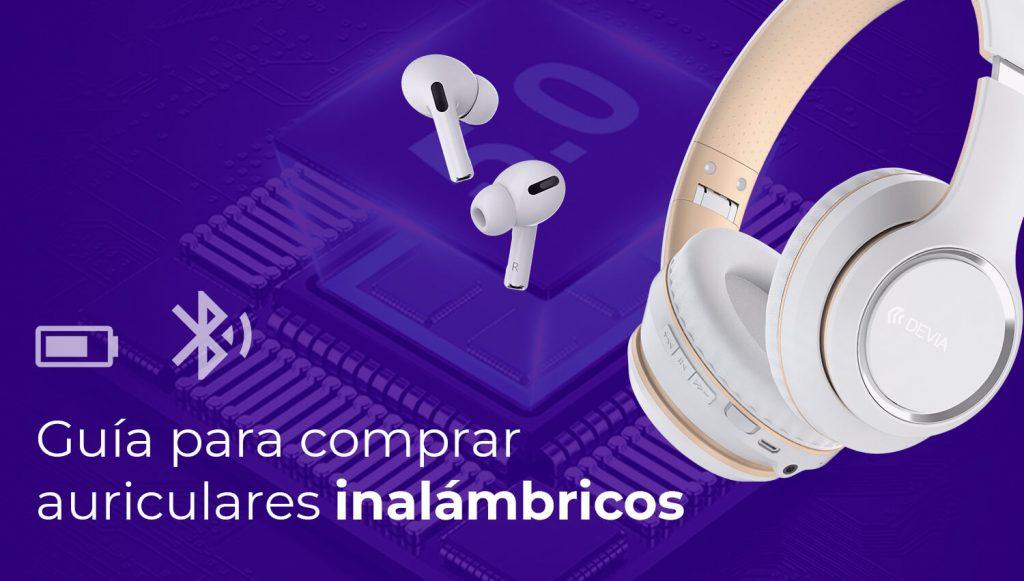 Guía para comprar auriculares inalámbricos